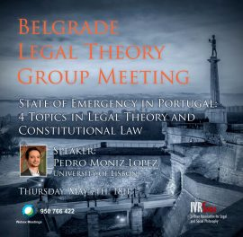 Belgrade Legal Theory Group Meeting: Pedro Moniz Lopez on the state of emergency in Portugal